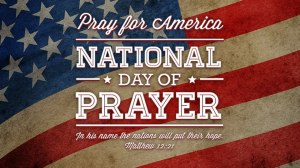Today THU 2 MAY 2013 is National Prayer Day